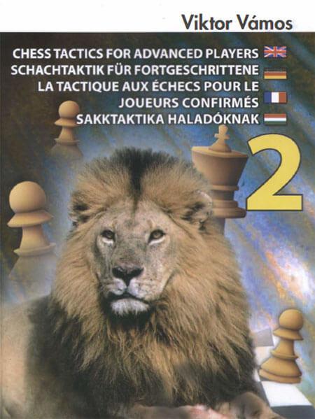 Chess Tactics for Advanced Players 2, Viktor Vamos