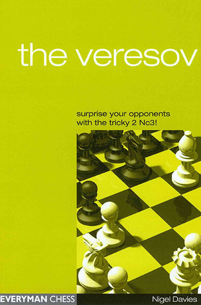 The Veresov: Surprise Your Oponents with the Tricky 2 Nc3!