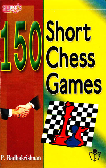 150 Short Chess Games, Radhakrishnan