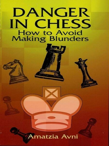 Danger in Chess: How to Avoid Making Blunders