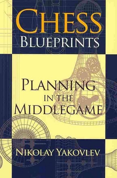 Chess Blueprints: Planning in the Middlegame - download book