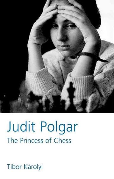 Judit Polgar: The Princess of Chess
