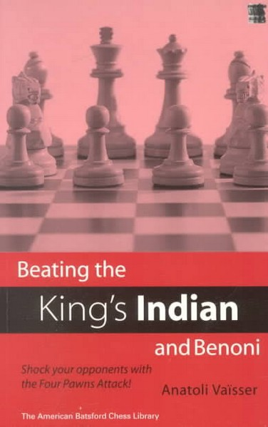 Beating the King's Indian and Benoni: Shock Your Opponents with the Four Pawns Attack!