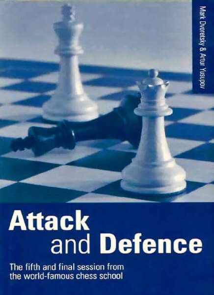 Attack and Defence: The Fifth and Final Session from the World-Famous Chess School