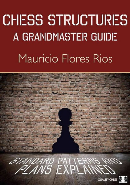 Chess Structures: A Grandmaster Guide