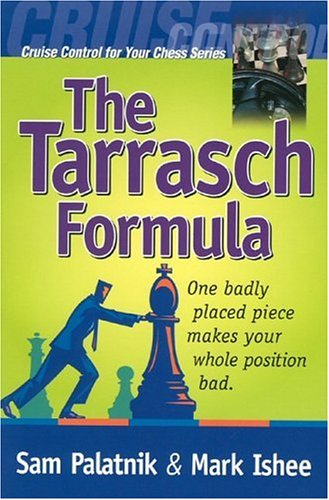 The Tarrasch Formula: One Badly Placed Piece Makes Your Whole Position Bad