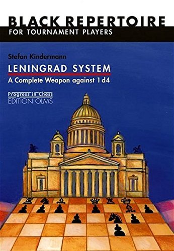 Leningrad System: A Complete Weapon Against 1 d4: Black Repertoire for Tournament Players