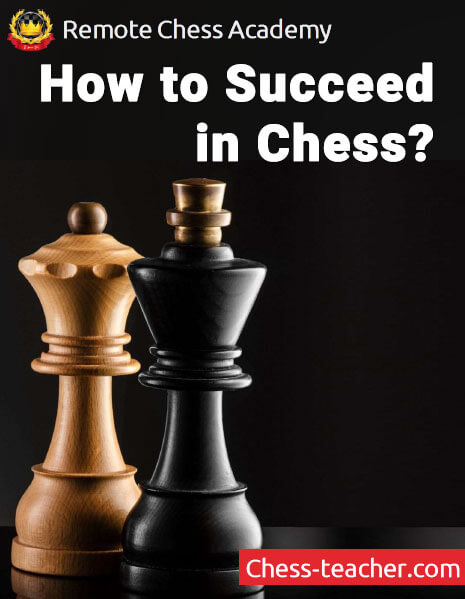 How to Succeed in Chess