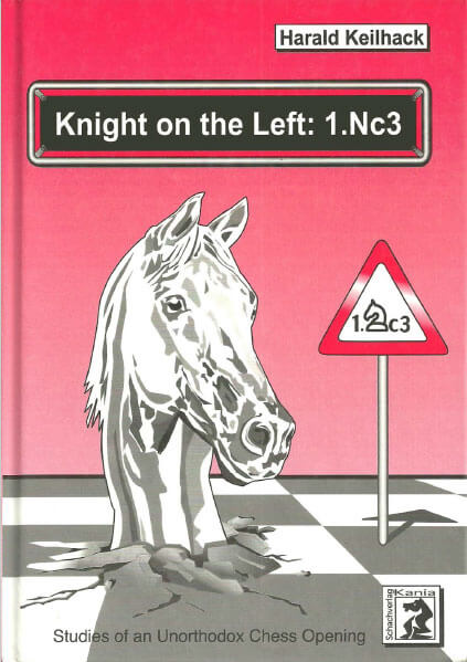 Knight on the Left: 1.Nc3: Studies of an Unorthodox Chess Opening