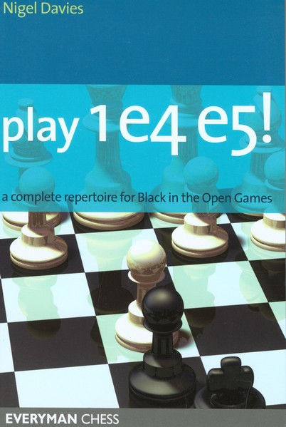 Play 1 e4 e5! A complete repertoire for Black in the Open Games