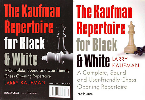 The Kaufman Repertoire for Black and White: A Complete, Sound and User-friendly Chess Opening Repertoire