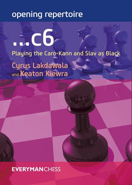 Opening Repertoire: ...c6: Playing the Caro-Kann and Slav as Black