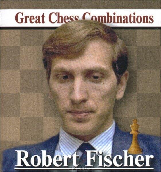 Robert Fischer, Great Chess Combinations