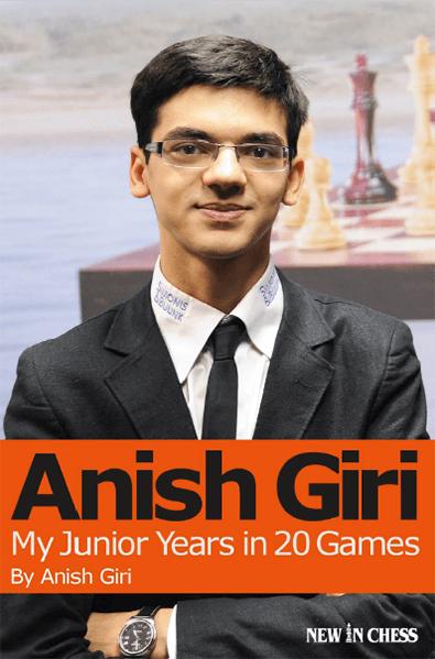 Anish Giri: My Junior Years in 20 Games