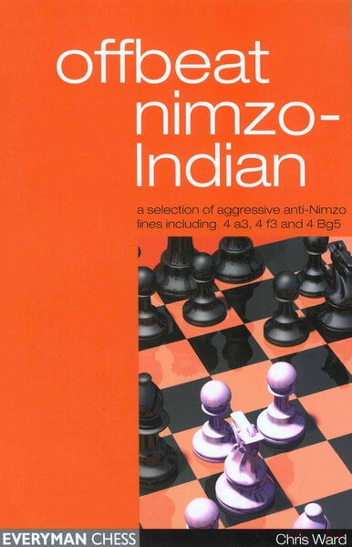 Offbeat Nimzo-Indian: A Selection of Aggressive Anti-Nimzo Lines Including 4 a3, 4 f3 and 4 Bg5