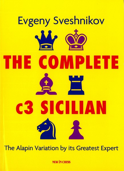 The Complete C3 Sicilian: The Alapin Variation by Its Greatest Expert