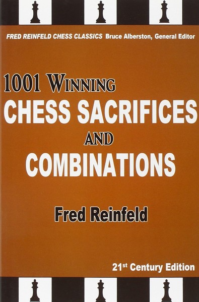 1001 Winning Chess Sacrifices and Combinations, 21st Century Edition
