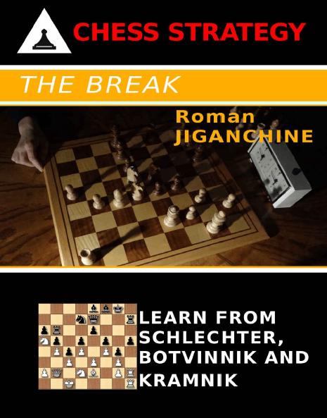 The Break, Learn From Schlechter, Botvinnik and Kramnik