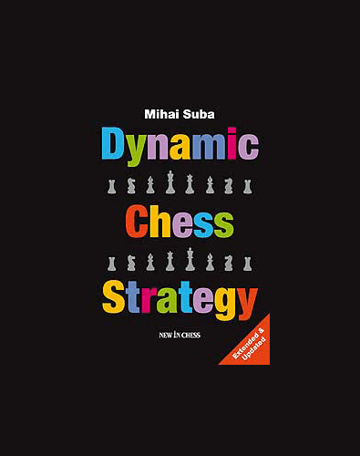 Dynamic Chess Strategy: An Extended and Updated Edition
