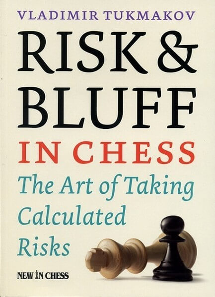 Risk & Bluff in Chess: The Art of Taking Calculated Risks