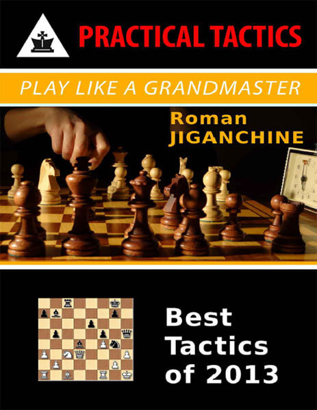 Play Like a Grandmaster, Best Tactics of 2013