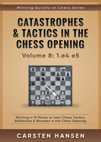 Catastrophes & Tactics in the Chess Opening. Volume 8: 1.e4 e5