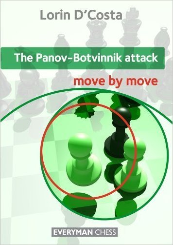 The Panov-Botvinnik Attack: Move by Move