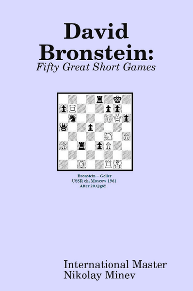David Bronstein: Fifty Great Short Games