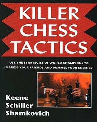Killer Chess Tactics: World Champion Tactics and Combinations