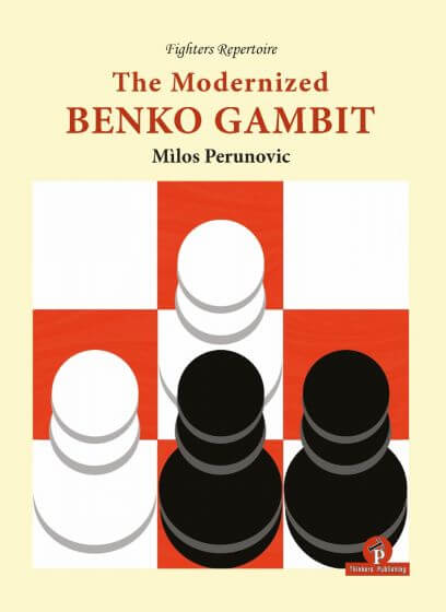 The Modernized Benko Gambit: A Complete Repertoire for Black