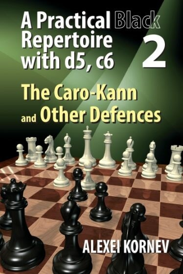 Practical Black Repertoire with d5, c6. Volume 2, The Caro-Kann and Other Defences