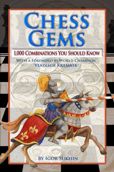 Chess Gems: 1000 Combinations You Should Know