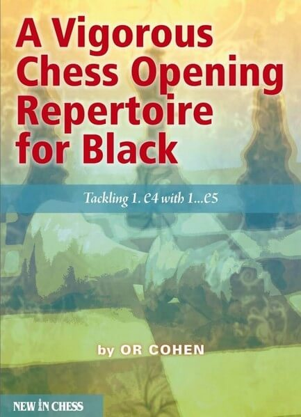 A Vigorous Chess Opening Repertoire for Black: Tackling 1.e4 With 1...e5