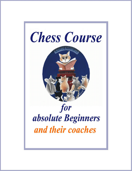 Chess: Course for adult Beginners: and their Coaches