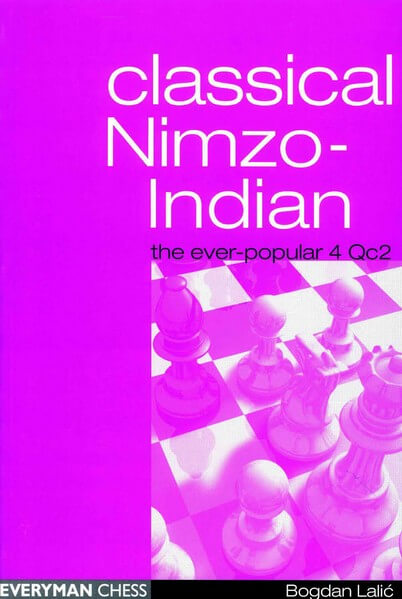 Classical Nimzo-Indian: The Ever-Popular 4.Qc2