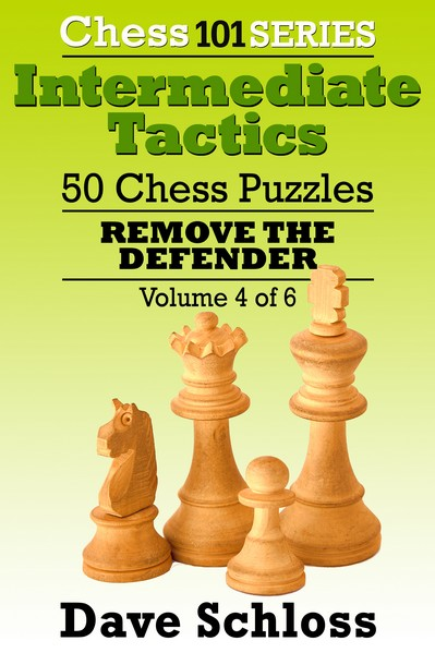 Intermediate Tactics: 50 Chess Puzzles Remove the Defender, Volume 4