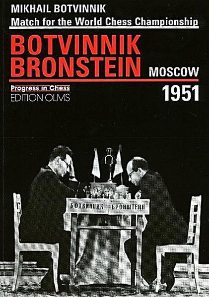 Match for the World Chess Championship: Mikhail Botvinnik - David Bronstein Moscow 1951