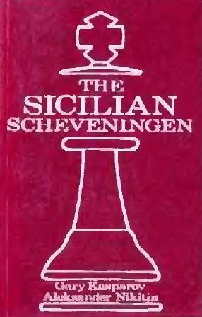 The Sicilian Scheveningen: Sicilian : ...E6 and ...D6 Systems