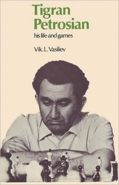 Tigran Petrosian His Life and Games