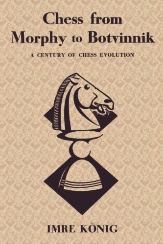 Chess from Morphy to Botvinnik: A Century of Chess Evolution
