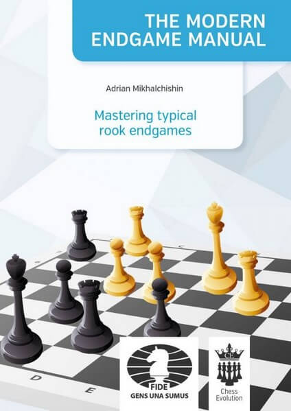 The Modern Endgame Manual Vol. 7: Mastering Typical Rook Endgames