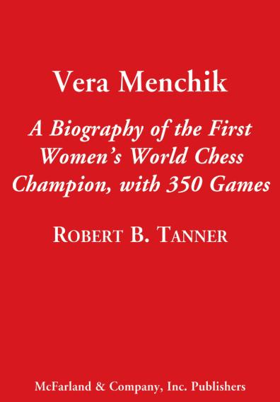 Vera Menchik: A Biography of the First Women's World Chess Champion