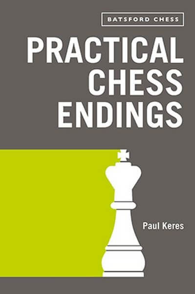 Practical Chess Endings, Paul Keres, 2018