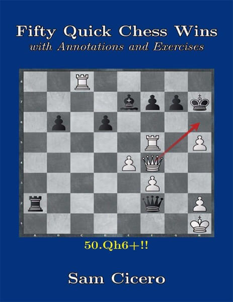 Fifty Quick Chess Wins with Annotations and Exercises