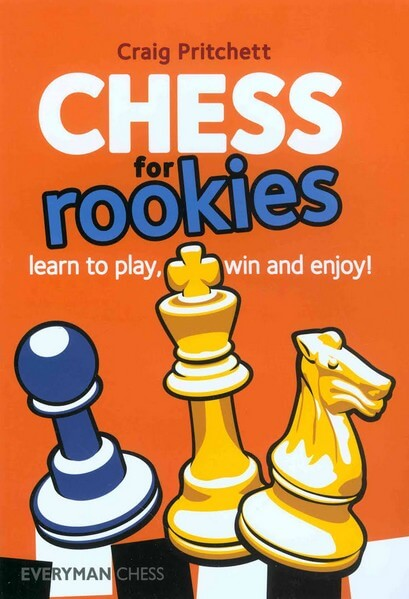 Chess for Rookies Learn to Play, Win and Enjoy!