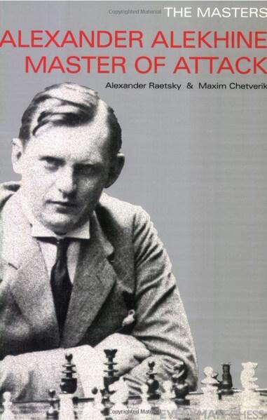 Alexander Alekhine: Master of Attack