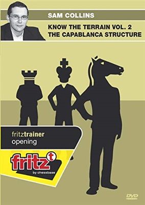 Fritz Trainer, Sam Collins, Know the Terrain Vol. 2: The Capablanca Structure