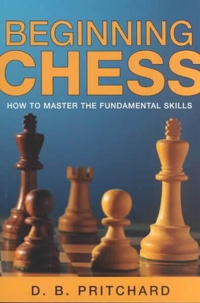 Beginning Chess: How to Master the Fundamental Skills