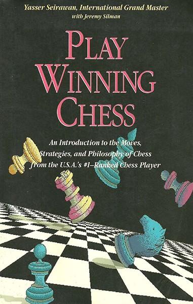 Play Winning Chess, 1992, Yasser Seirawan