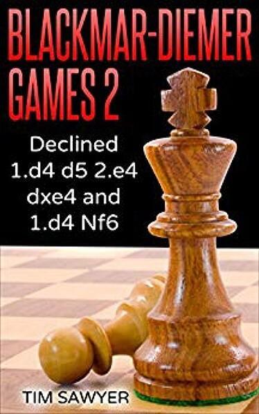 Blackmar-Diemer Games 2: Declined 1.d4 d5 2.e4 dxe4 and 1.d4 Nf6